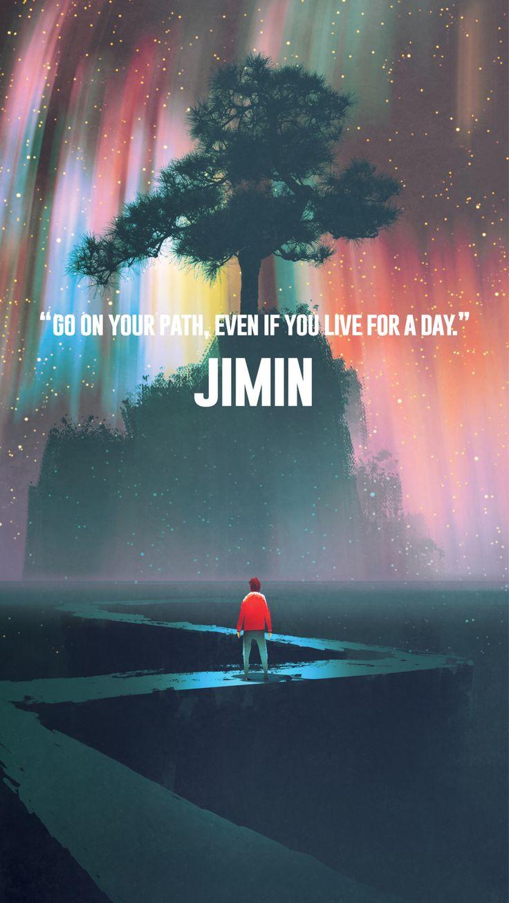 """""""Siga seu caminho, mesmo que seja por um dia."""" - Jimin."""