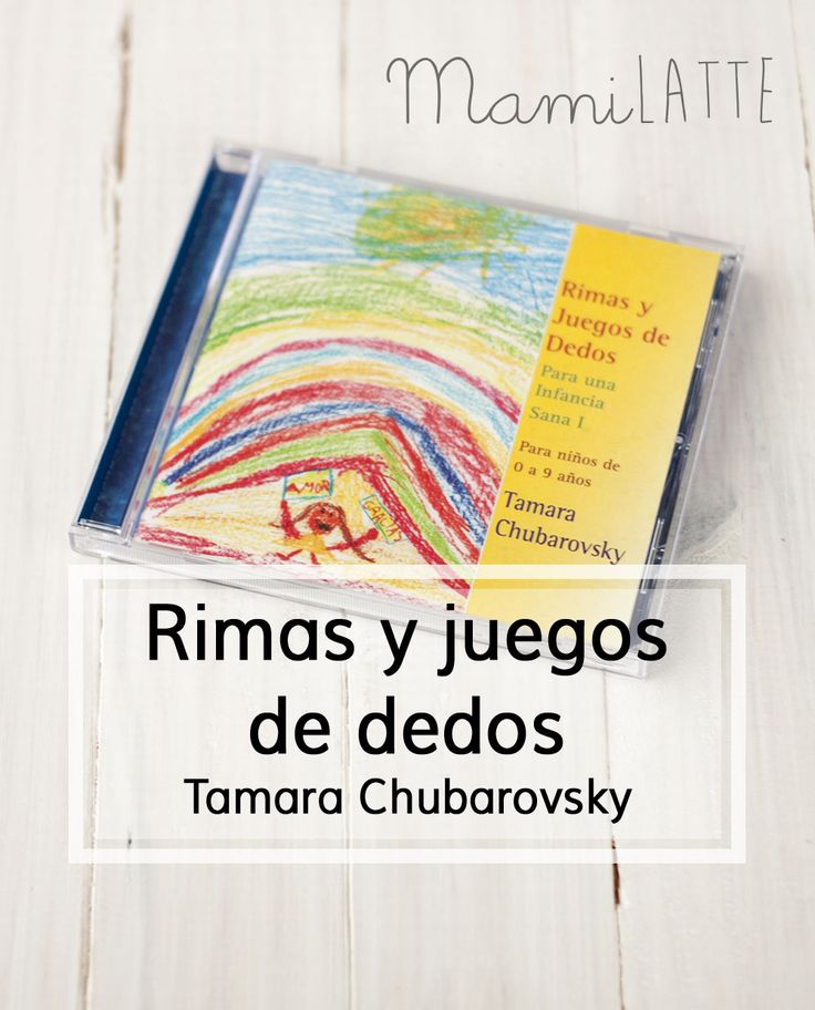Rimas y juegos de dedos de Tamara Chubarovsky: beneficios globales para el niño. | MamiLatte