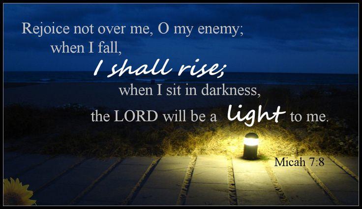 Micah 7:8 ~ I shall rise...