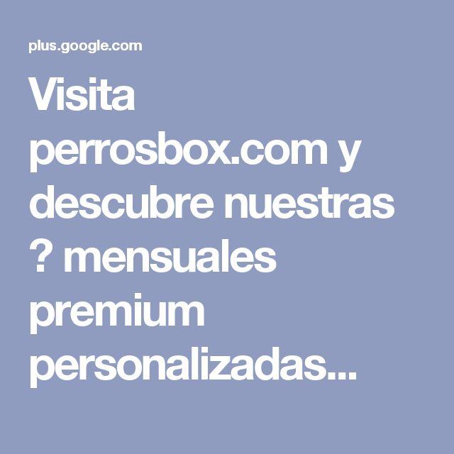Visita perrosbox.com y descubre nuestras 🎁 mensuales premium personalizadas...