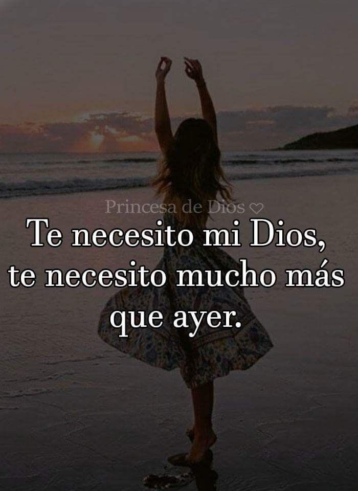 Te Necesito Mi Dios Te Necesito Mucho Más Que Ayer