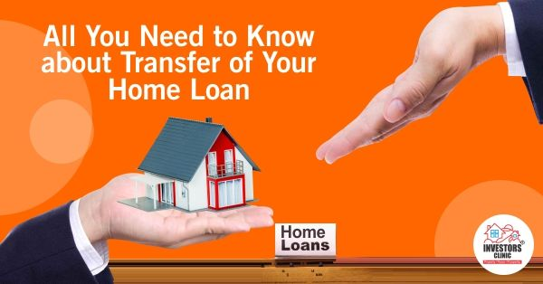 All You Need to Know about Transfer of Your Home Loan