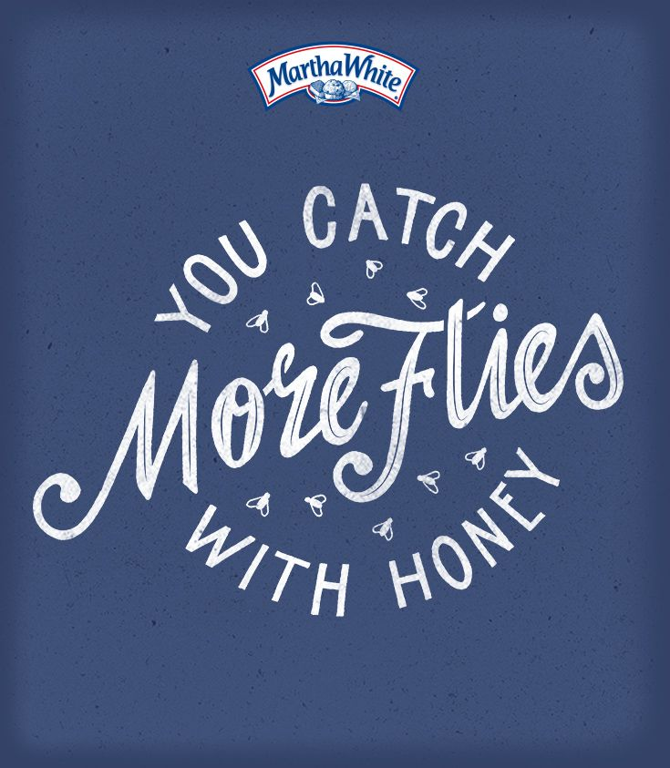 You Catch More Flies with Honey