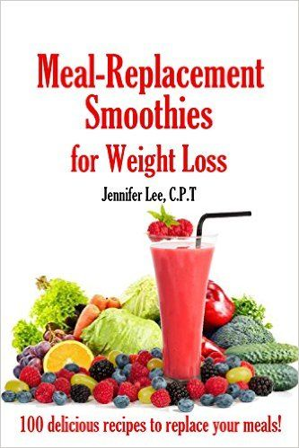 Meal Replacement Smoothies For Weight Loss: 100 delicious smoothie recipes to replace your meals - Kindle edition by Jennifer Lee. Cookbooks, Food & Wine Kindle eBooks @ Amazon.com.