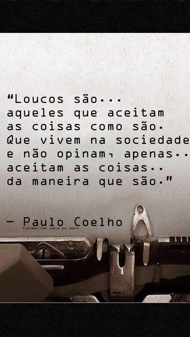 — Paulo Coelho https://br.pinterest.com/dossantos0445/al%C3%A9m-de-voc%C3%AA/