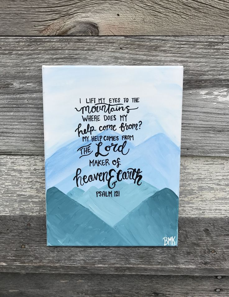 I lift my eyes to the mountains, where does my help come from? My help comes from the Lord, maker of Heaven & earth - Psalm 121 || blue teal shades of mountains || Bible verse canvas painting art faith & Jesus || Canvases for Christ BMK Designs