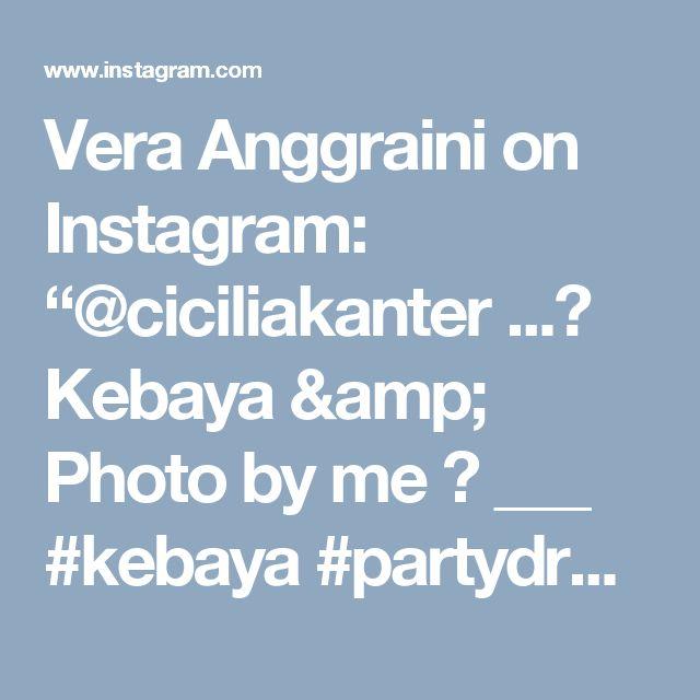 "Vera Anggraini on Instagram: ""@ciciliakanter ...👗 Kebaya & Photo by me 😉 ___ #kebaya #partydress #batik #lace"""