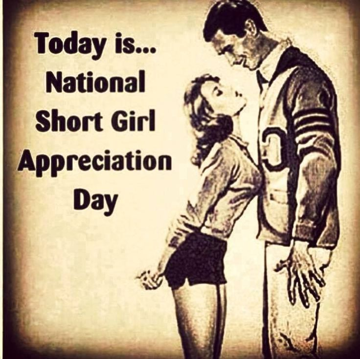 Today Is...National Short Girl Appreciation Day
