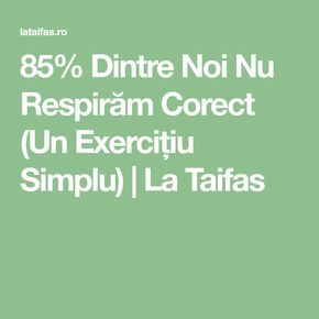 85% Dintre Noi Nu Respirăm Corect (Un Exercițiu Simplu) | La Taifas