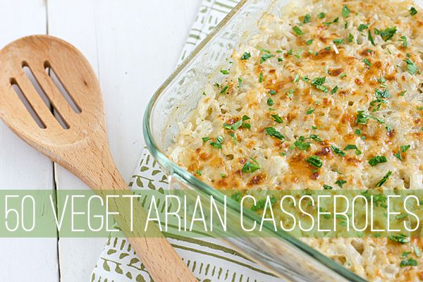 Looking for some meatless casserole ideas? Here are 50 vegetarian casserole recipes. All the delicious comfort food goodness you love, minus the meat!