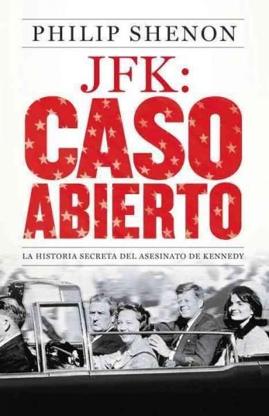 JFK: Caso abierto / A Cruel and Shocking Act: La historia secreta del asesinato de Kennedy / The Secret History o...