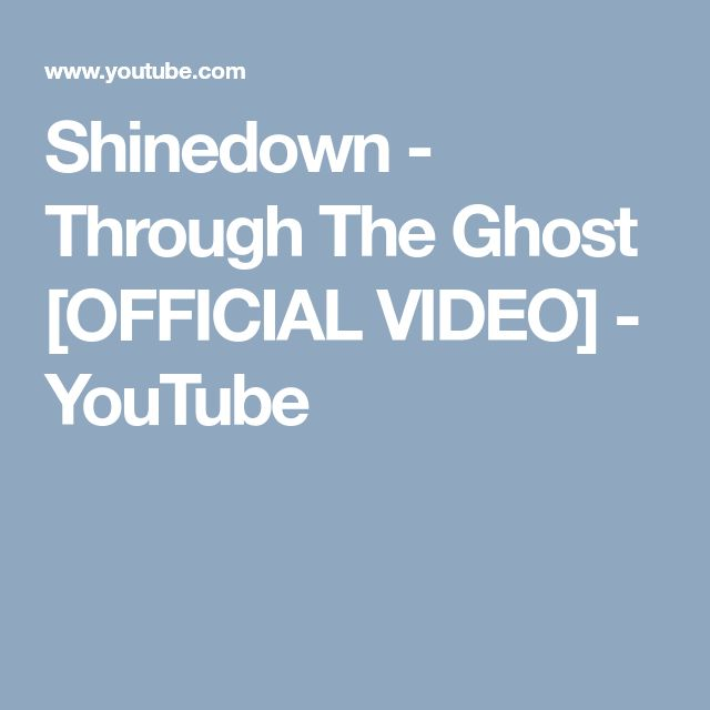Shinedown - Through The Ghost [OFFICIAL VIDEO] - YouTube