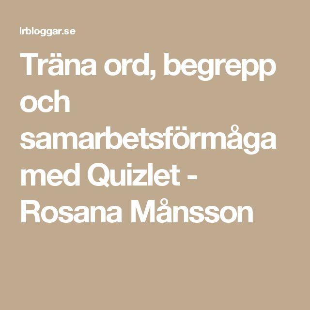 Träna ord, begrepp och samarbetsförmåga med Quizlet - Rosana Månsson