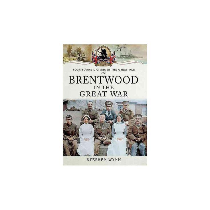 Brentwood in the Great War (Paperback) (Stephen Wynn)