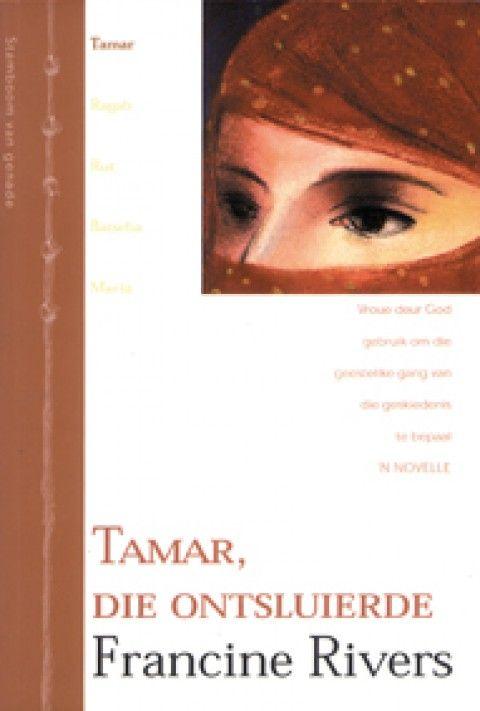 Tamar, Die Ontsluierde (1 Stamboom Van Genade-Reeks)(Sagteband)