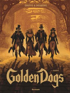 "Stephen Desberg (sc.), Griffo {właśc. Werner Goelen} (rys.), ""Golden Dogs #1: Fanny"", Scream Comics, 2017."