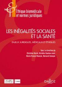 Christian Hervé et Michèle Stanton-Jean - Les inégalités sociales et la santé - Enjeux juridiques, médicaux et éthiques