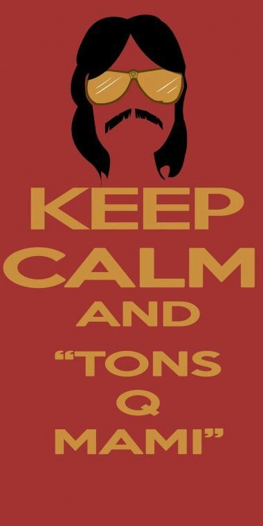 Keep calm and...tons qué mami?