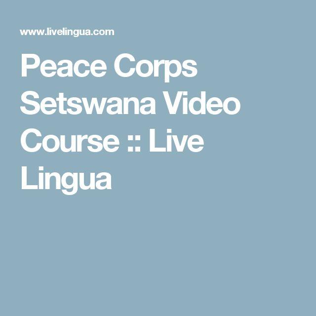 Peace Corps Setswana Video Course :: Live Lingua