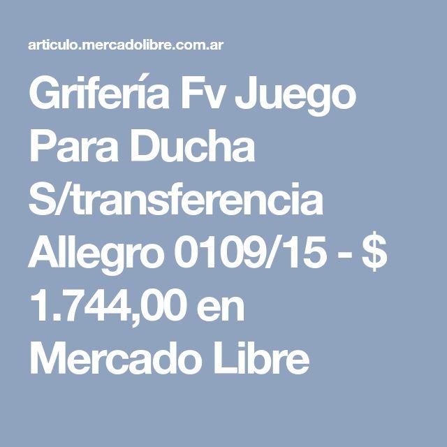 Grifería Fv Juego Para Ducha S/transferencia Allegro 0109/15 - $ 1.744,00 en Mercado Libre