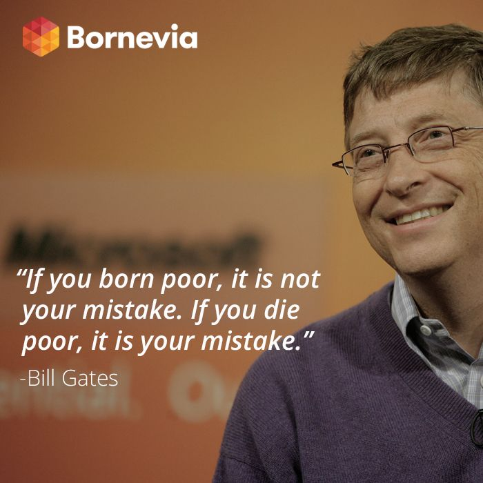 Another quotes from Bill Gates. Good one! #poor #rich #die #mistake #quotes