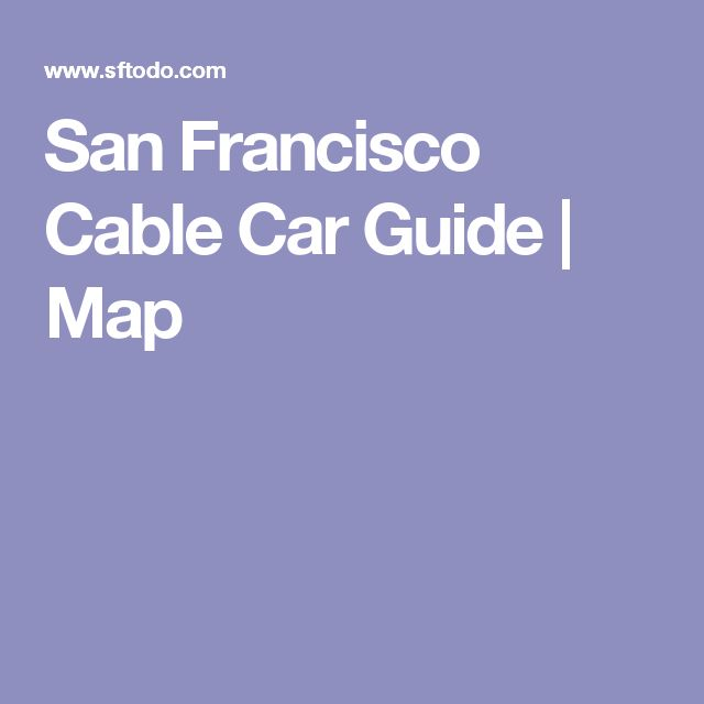 San Francisco Cable Car Guide   Map