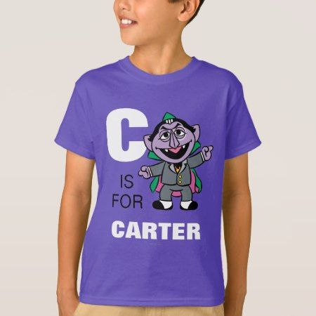 C is for Count von Count | Add Your Name T-Shirt - click/tap to personalize and buy