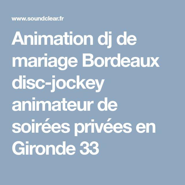 Animation dj de mariage Bordeaux disc-jockey animateur de soirées privées en Gironde 33