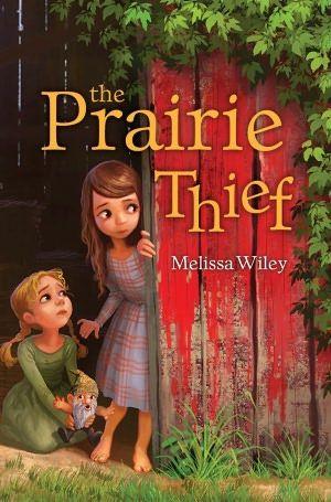 The Prairie Thief by Melissa Wiley