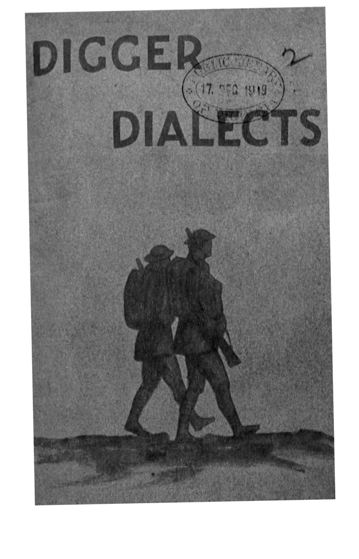 Cover of Digger Dialects: A Collection of Slang Phrases used by the Australian Soldiers on Active Service by W. H. Downing, late 57th Battalion, A.I.F. (Dec. 1, 1919)