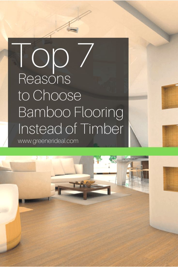 7 Reasons To Choose Bamboo Flooring Instead Of Timber Flooring Bamboo Eco Friendly House
