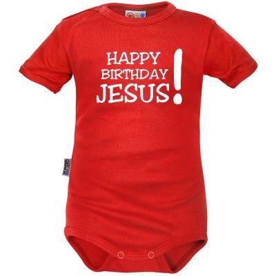 Body bébé Noël  : HAPPY BIRTHDAY JESUS! (m. courtes ou longues)