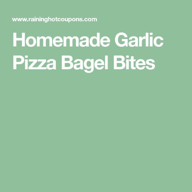 Homemade Garlic Pizza Bagel Bites