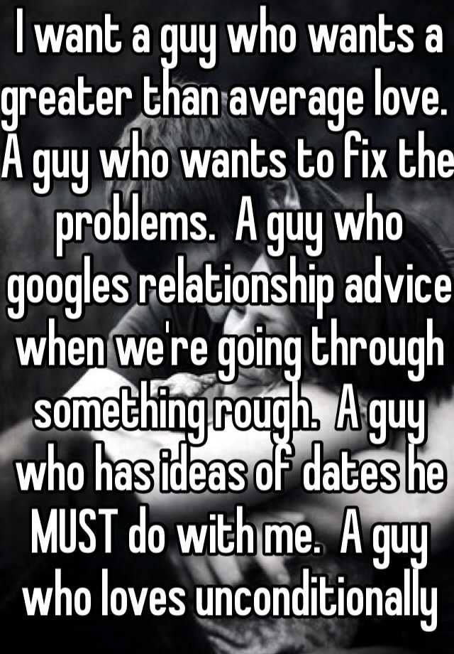 I want a guy who ... | Whisper - Share, Express, Meet