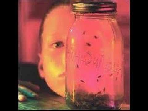 Don't Follow: Alice in Chains    From my favorite album Jar of Flies