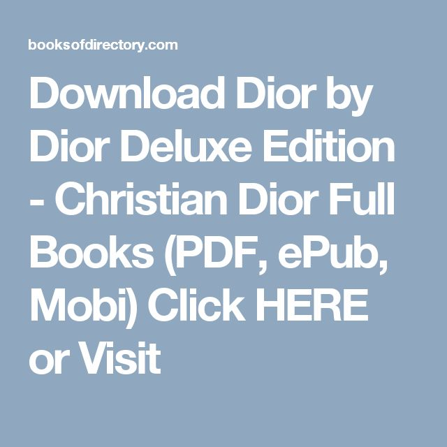 Download Dior by Dior Deluxe Edition - Christian Dior Full Books (PDF, ePub, Mobi) Click HERE or Visit