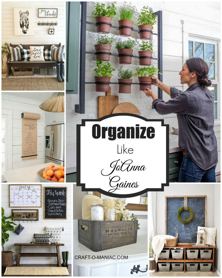 Organize Your Home Like Joanna Gaines Get Organized