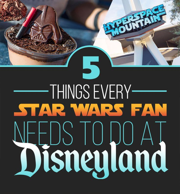 5 Geektastic Things Every Star Wars Fan Needs To Do At Disneyland