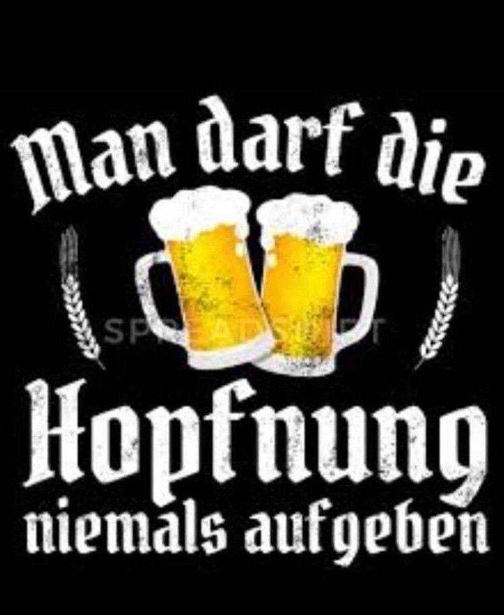 Bier Lustig Witzig Bild Bilder Spruch Spruche Kram Hopfnung Nie Aufgeben Judith Vatertag Bier Lustig Trinkspruche Lustig Zitate Lustig