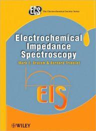Electrochemical Impedance Spectroscopy / Edition 1 by Mark E. Orazem Download