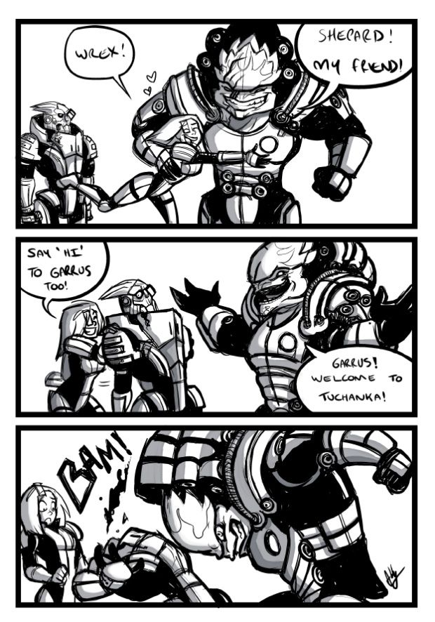 skoolmunkee: dumpylittlerobot: Wrex no that is not how you say hi. I am crying laughing, this is the welcome I wanted to see. Those two never got along you know!