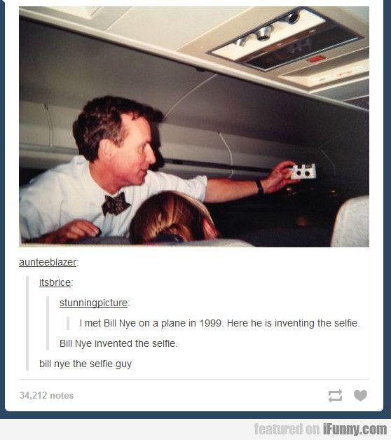 Bill Nye the selfie guy.