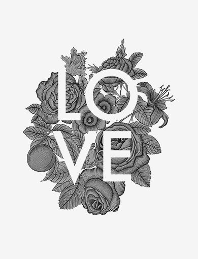 "A bouquet of flowers and leaves with the word ""Love"" blocked out. Less a statement of direction, but more a statement of hope. Like the humming bird in another graphic of this collection shows a bird feeding and giving life, so does this shirt direct us to take the love we are given and give love."