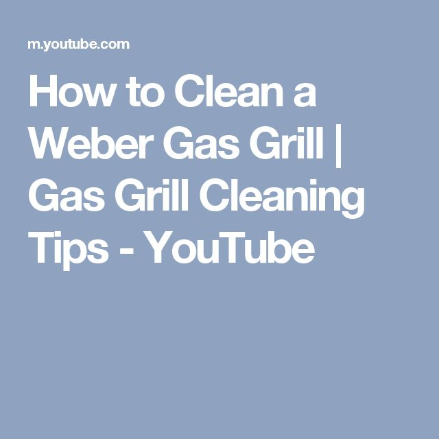 How to Clean a Weber Gas Grill | Gas Grill Cleaning Tips - YouTube