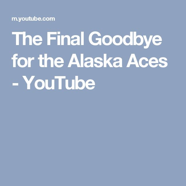 The Final Goodbye for the Alaska Aces - YouTube