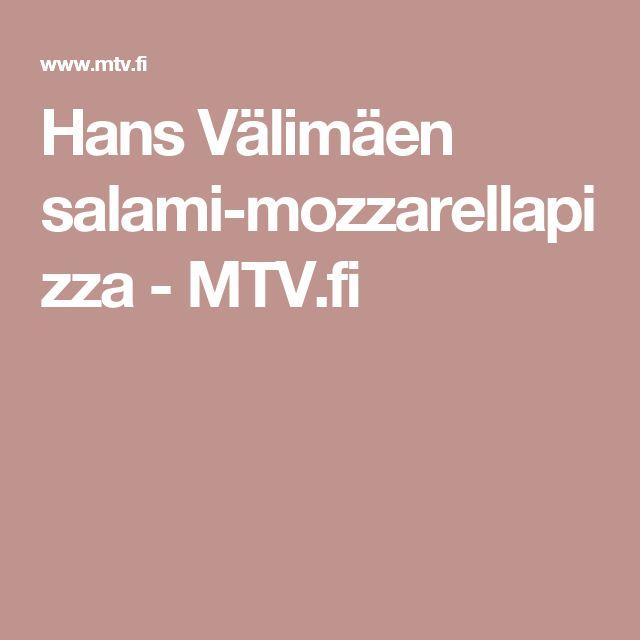 Hans Välimäen salami-mozzarellapizza - MTV.fi