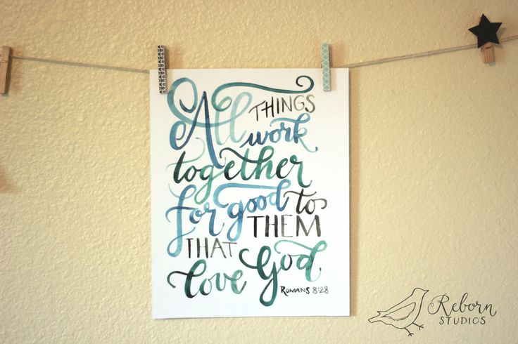 Romans 8:28 // All Things Work Together for Good// Watercolor Lettering Bible Verse Art Print by RebornStudios on Etsy https://www.etsy.com/listing/220593947/romans-828-all-things-work-together-for