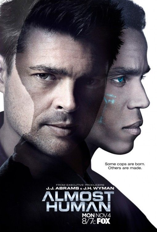 Almost Human - In a not-so-distant future, human cops and androids partner up to protect and serve.