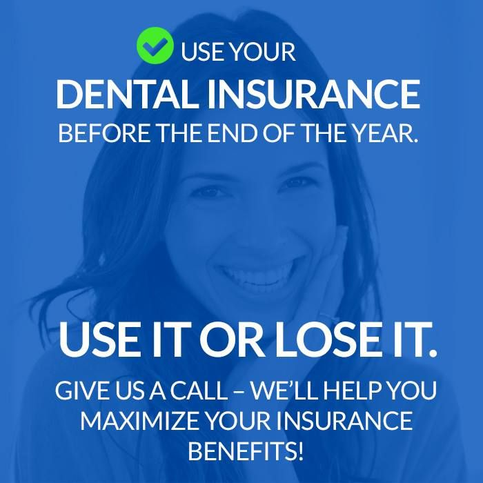 Make Sure To Take Advantage Of Your Dental Insurance Before The