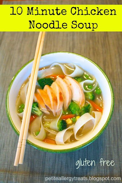 Gluten Free 10 Minute Chicken Noodle Soup to make this gf,df,soyf you ...